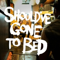 Should've Gone to Bed (EP)