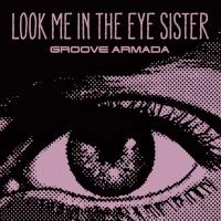 Look Me In The Eye Sister (Single)