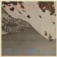 Young Blood (Tiesto & Hardwell Remix)