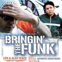CZR & Alex Peace - Bringin' The Funk