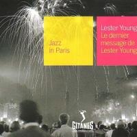 Le Jazz in Paris: Le Dernier Message de Lester Young