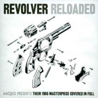 Mojo Presents: Revolver Reloaded