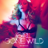 Girl Gone Wild (Remixes)