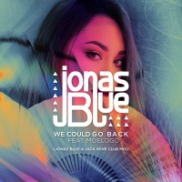 We Could Go Back (Jonas Blue & Jack Wins Club Remix)