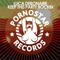 Luca Debonaire - Keep This Party Rockin