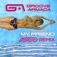 My Friend (Astero Club Remix)