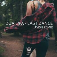 Last Dance (Avish Remix)
