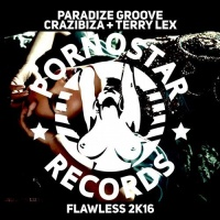 Crazibiza, Paradize Groove, Terry Lex - Flawless 2k16