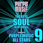 There Is Soul in My House - Purple Music All Stars, Vol. 9