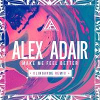 Make Me Feel Better (Klingande Club Remix)