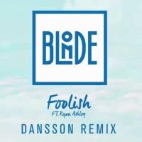 Foolish (Dansson Remix)