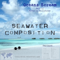Oceans Screams Part II (mixed by Chilloutme)