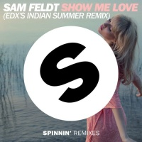 Show Me Love (EDX's Indian Summer Remix)