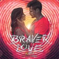 Braver Love (feat. Conrad)