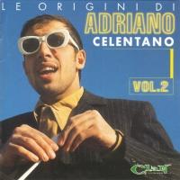 Le Origini Di Adriano Celentano. Vol.2