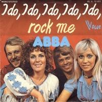 I Do, I Do, I Do, I Do, I Do / Rock Me