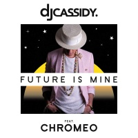 Future Is Mine (feat. Chromeo) - Single