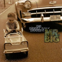 Big, Bigger, Biggest: The Best Of Mr. Big