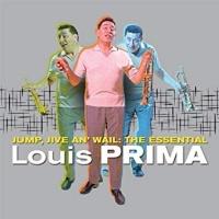 Jump, Jive An' Wail: The Essential Louis Prima