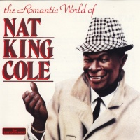 Romantic World of Nat King Cole