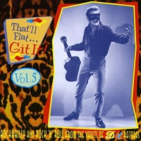 That'll Flat ... Git It! Vol. 5: Rockabilly From The Vaults Of Dot Records