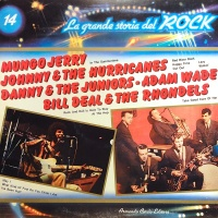 Mungo Jerry / Johnny & The Hurricanes / Danny & The Juniors / Adam Wade / Bill Deal & The Rondells