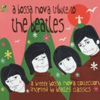 A Bossa Nova Tribute To The Beatles