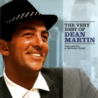 That's Amore - The Very Best Of Dean Martin (The Capitol & Reprise Years)