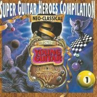 Super Guitar Heroes Compilation Vol.1 ~neo-Classical~