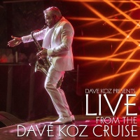Dave Koz Presents: Live from the Dave Koz Cruise