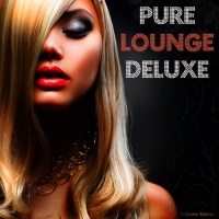 Pure Lounge Deluxe (Finest Chillout From Cafe Lounge To Del Mar Ibiza)