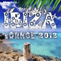 Ibiza Lounge 2012 (Relaxing Cool Chilling Beats)
