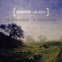 Soundcolours Pres. Chilltronica - A Definition No 1
