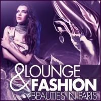 Lounge & Fashion (Beauties In Paris)
