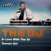 The DJ™ - In Love With The DJ / Sunset Girl