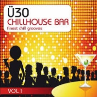 U30 Chillhouse Bar Vol 1 (Finest Chill Grooves)