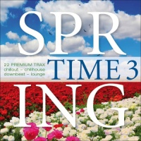 Spring Time Vol 3: 22 Premium Trax: Chillout, Chillhouse, Downbeat, Lounge