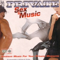 Private Sex & Music - Ambient Music For Your Private Moments