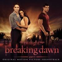 The Twilight Saga: Breaking Dawn - Part 1 (Original Motion Picture Soundtrack)