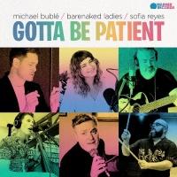 Gotta Be Patient - Single