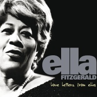 Love Letters From Ella - The Never-Before Heard Recordings