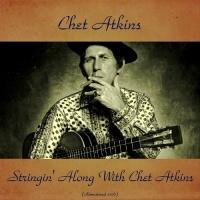 Stringin' Along With Chet Atkin (Remastered 2016)