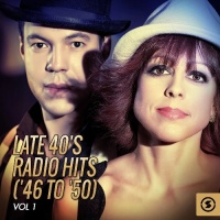 Late 40's Radio Hits ('46 To '50), Vol. 1
