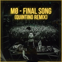 Final Song (Quintino Remix)