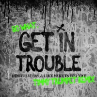 Get in Trouble (So What) (Timmy Trumpet Remix)