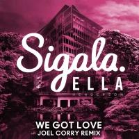 We Got Love (Joel Corry Remix)