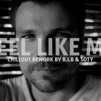 Feel Like Me (R.I.B Soty Chillout Rework)